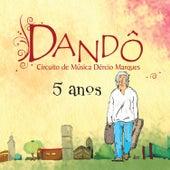 Dandô: Circuito de Música Dércio Marques de Various Artists