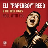 Roll With You by Eli 'Paperboy' Reed