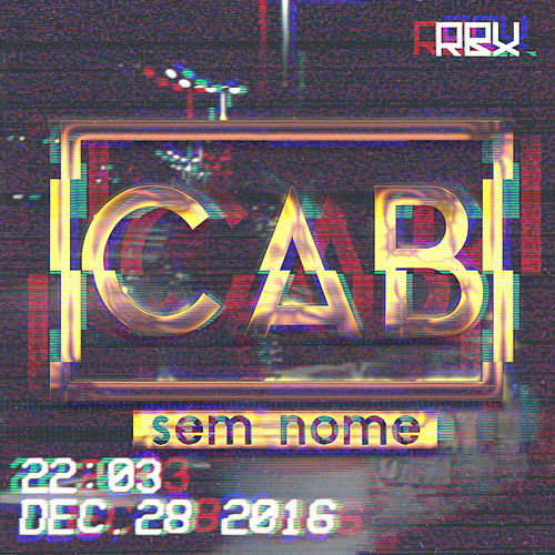 Sem Nome by The Cab