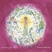 Amor em Si de Laura Catarina