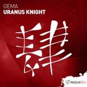 Uranus Knight (Extended Mix) von Gema