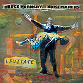 Levitate by Bruce Hornsby