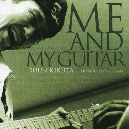 Me And My Guitar (feat. J. W. Williams) by Shun Kikuta