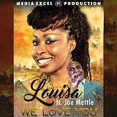 We Love You by Louisa