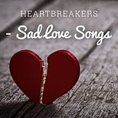Heartbreakers - Sad Love Songs de Various Artists