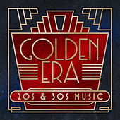 Golden Era: 20 & 30s Music by Various Artists