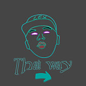 That Way by Lex