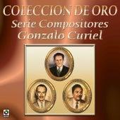 Coleccion de Oro Serie Compositores Gonzalo Curiel by Various Artists