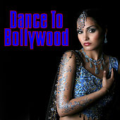Dance To Bollywood von Various Artists