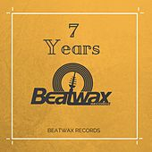 Best of 7 Years Beatwax Records by Various Artists