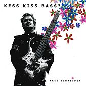 Kess Kiss Bass ? by Fred Schneider