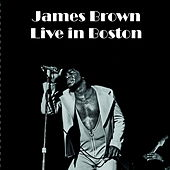 Live in Boston by James Brown