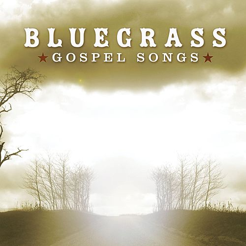 Bluegrass Gospel Songs by Bluegrass Worship Band
