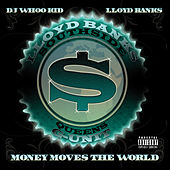Money Moves The World by Lloyd Banks
