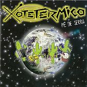 Pé de Serra by Xotetérmico