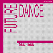 Future Dance 1986-1988 by Various Artists