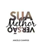 Sua Melhor Versão de Angelo Campos