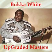 Bukka White UpGraded Masters (All Tracks Remastered) by Bukka White