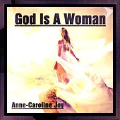 God Is a Woman von Anne-Caroline Joy