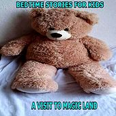 Visit To Magic Land by Bedtime Stories