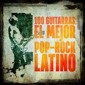 100 Guitarras: El mejor Pop-Rock Latino by Various Artists
