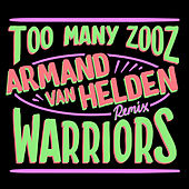 Warriors (Armand Van Helden Remix) by Too Many Zooz