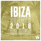 Nothing But... Ibiza Summer 2018 Big Room - EP by Various Artists