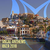 Vocal Anthems Ibiza 2018 - EP by Various Artists