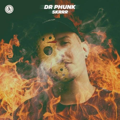 Skrrr by Dr Phunk