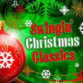 Swingin' Christmas Classics by Various Artists