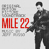 Mile 22 (Original Motion Picture Soundtrack) by Jeff Russo