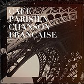 Café Parisien Chanson Française de Various Artists