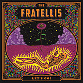 Let's Go! by The Fratellis