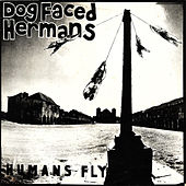 Humans Fly de Dog Faced Hermans