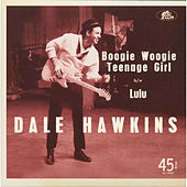 Boogie Woogie Teenage Girl / Lulu de Dale Hawkins
