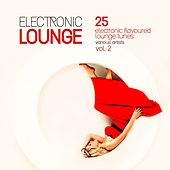 Electronic Lounge (25 Electronic Flavoured Lounge Tunes), Vol. 2 de Various Artists