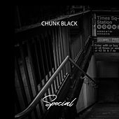 Special by Chunk Black
