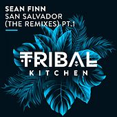 San Salvador (The Remixes) Pt. 1 by Sean Finn