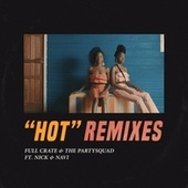 Hot (Remixes) by Full Crate