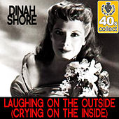 Laughing On the Outside (Crying On the Inside) [Remastered] - Single de Dinah Shore