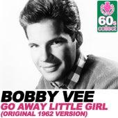 Go Away Little Girl (Remastered) [Original 1962 Version] - Single van Bobby Vee