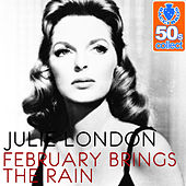 February Brings the Rain (Remastered) - Single by Julie London