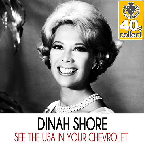 See the USA in Your Chevrolet (Remastered) - Single by Dinah Shore