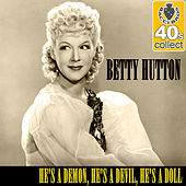 He's a Demon, He's a Devil, He's a Doll (Remastered) - Single by Betty Hutton