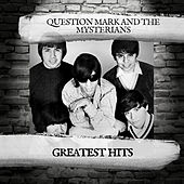 Greatest Hits by Question Mark and The Mysterians