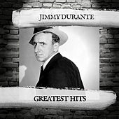 Greatest Hits by Jimmy Durante