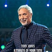 A Minute Of Your Time de Tom Jones