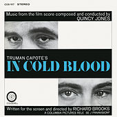 In Cold Blood (Original Soundtrack Recording) by Quincy Jones