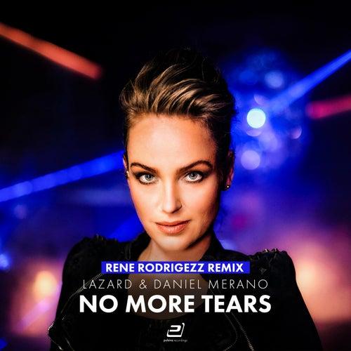 No More Tears (Rene Rodrigezz Mixes) von Lazard