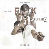 Fuck You Play Me de Pook Paperz